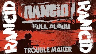 Rancid - Trouble Maker (FULL ALBUM DELUXE 2017)