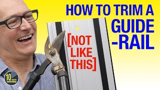 How to Trim a GuidęRail - and why you'd want to! [video 468]