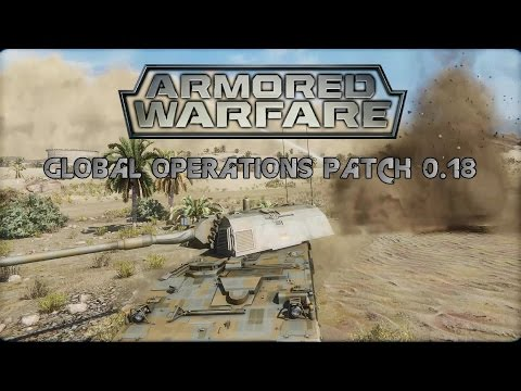 Armored Warfare - Global Operations Patch 0.18