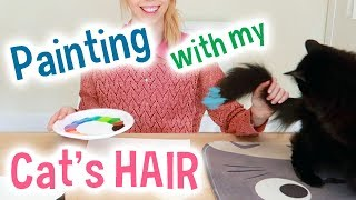 Painting with my Cat's HAIR