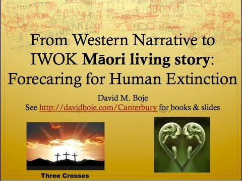 From Wester Narrative to Maori Living Story Forecaring for Human Extinction
