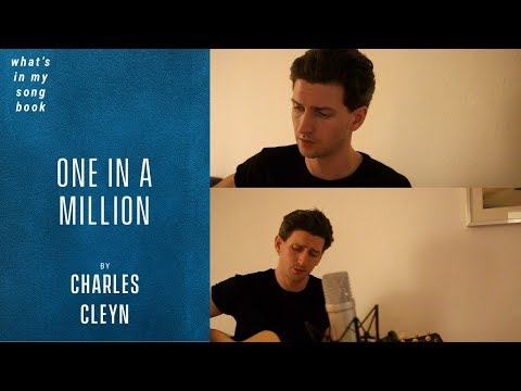Charles Cleyn - One in a million (What's In My Song Book)