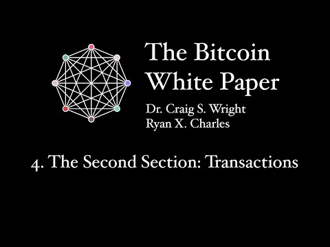 4. The Second Section: Transactions - The Bitcoin White Paper - CSW & RXC
