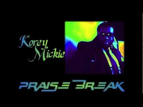 Korey Mickie Praise Break Pt. 1