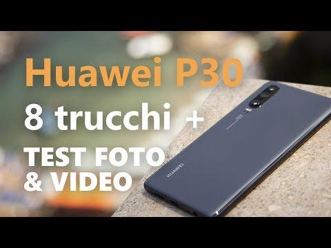 Huawei P30, 8 trucchi e test foto e video approfondito