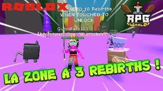JE VAIS DANS LA ZONE A 3 REBIRTHS !   Roblox RPG World