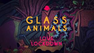 Glass Animals - Love Lockdown (Kanye West Cover)