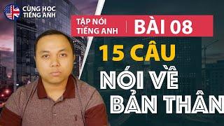 [Tập nói tiếng Anh] Bài 8: Nói về bản thân - Cách học phù hợp cho người Việt ở Hải Ngoại
