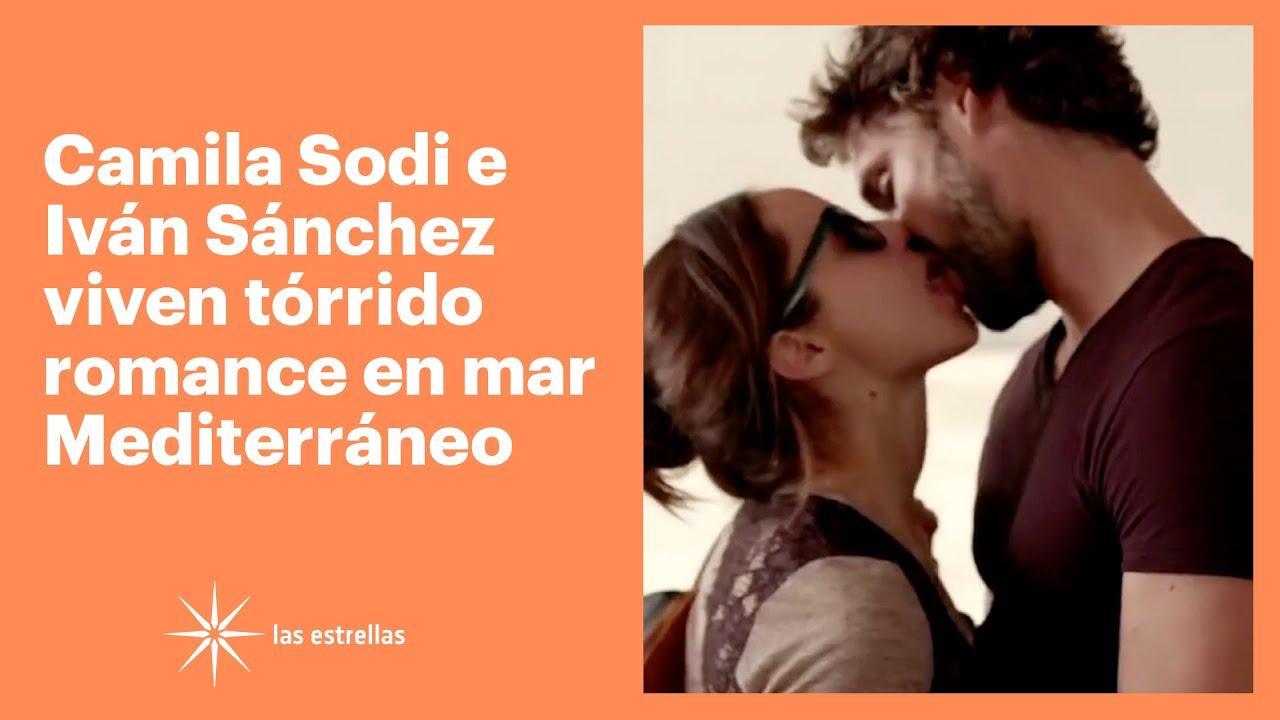 Camila Sodi e Iván Sánchez viven tórrido romance en el mar Mediterráneo | Las Estrellas