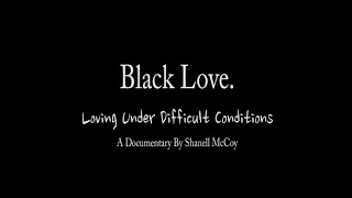 Black Love; Loving Under Difficult Conditions
