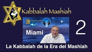 Conferencia Miami Junio 2015: La Kabbalah de la Era del Mashiah - parte 2
