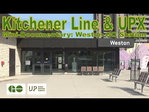 Kitchener Line & UPX - Mini-Documentary: Weston GO Station