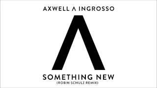 Video Axwell /\ Ingrosso - Something New (Robin Schulz Remix) download MP3, 3GP, MP4, WEBM, AVI, FLV Juli 2018