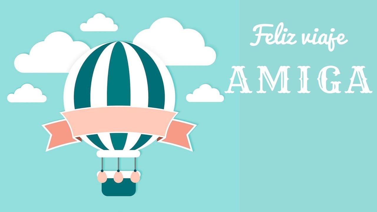 Deseos De Buen Viaje Para Amiga Felices Vacaciones Frases De