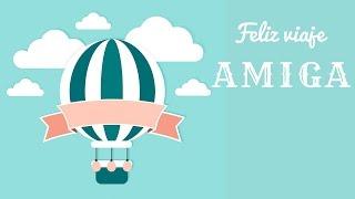 Deseos de buen viaje para AMIGA - Felices vacaciones - Frases de viajar