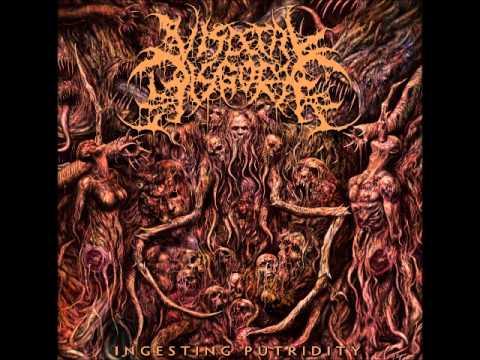 Visceral Disgorge - Ingesting Putridity [2011 Full Length Album]