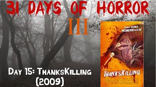 Day 15: ThanksKilling (2009)   31 Days Of Horror III