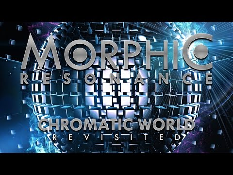 Morphic Resonance - Chromatic World [Revisited] (2017)