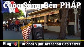 Đi Chơi Vịnh ARCACHON LEGE CAP FERRET - Cuộc Sống Bên PHÁP vlog #4