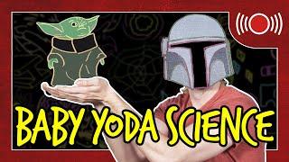 Baby Yoda Biology (Mandalorian SCIENCE) | Because Science Live!