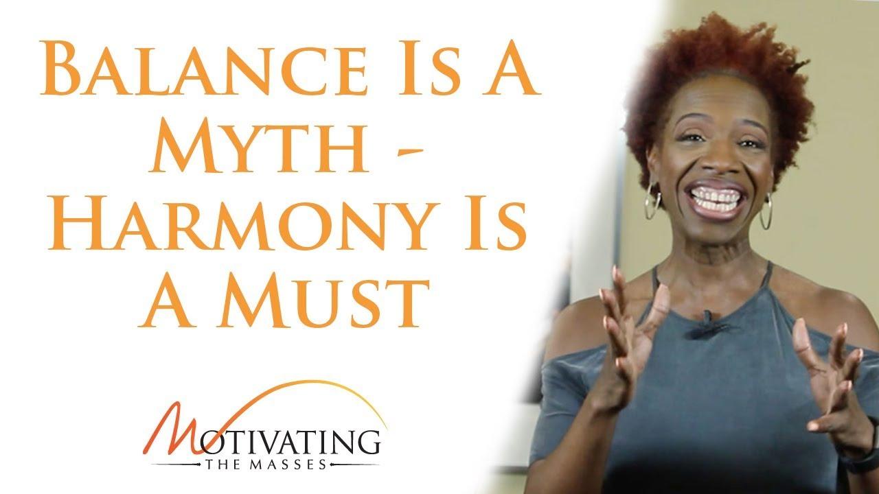 Lisa Nichols - Balance Is A Myth - Harmony Is A Must
