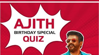 Ajith Birthday Special Quiz