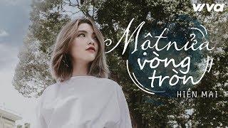 Hiền Mai - Một Nửa Vòng Tròn [Official Lyric Video]