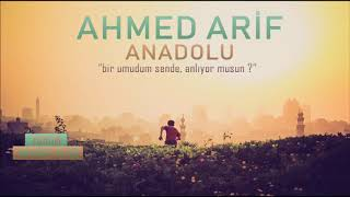 Anadolu - Ahmed Arif