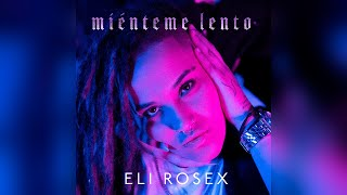 Eli Rosex Mienteme Lento Video Oficial Youtube