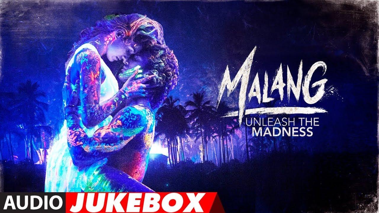 Full Album Malang Audio Jukebox Aditya Roy Kapur Disha Patani Anil Kapoor Kunal Khemu Youtube