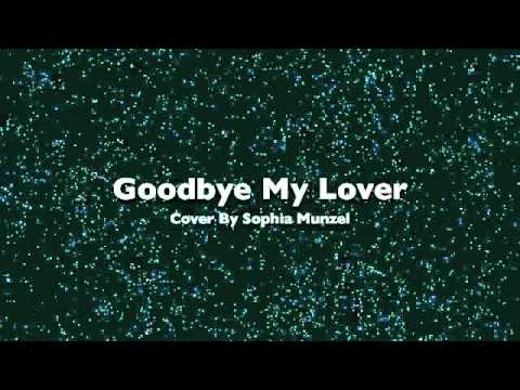 Goodbye My Lover (Cover By Sophia Munzel)