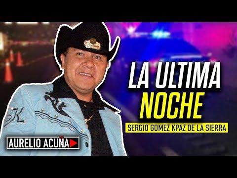 La Noche Que Ultimaron a Sergio Gomez (K-Paz de la Sierra)