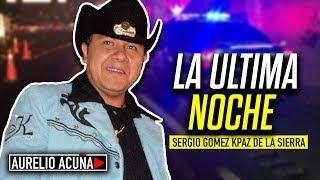 La Última Noche de  Sergio Gomez (K-Paz de la Sierra)