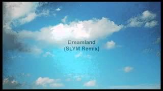 Andy Allo ft.  Blue - Dreamland (SLYM Remix)