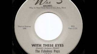 THE FABULOUS PEPS - With These Eyes