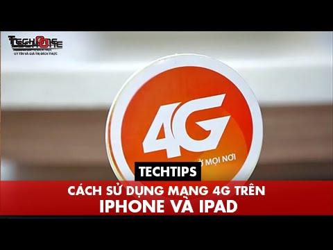 Techtips – Cách Sử Dụng Mạng 4G Trên iPhone Và iPad