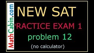 Redesigned SAT Practice Test 1, Problem # 12 (no calculator) - SAT 2016 - New SAT Prep Math