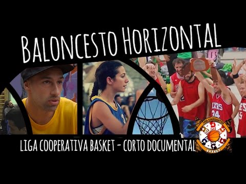 BALONCESTO HORIZONTAL //Corto Documental. Liga Cooperativa Basket Madriz