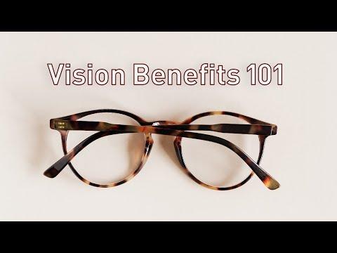 Vision Benefits 101