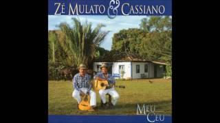 Baixar Zé Mulato & Cassiano - Meu Céu (Álbum Completo)