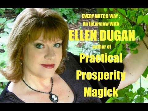 EVERY WITCH WAY : An Interview With Ellen Dugan, author of Practical Prosperity Magick