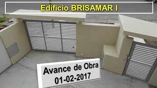 Edificio BRISAMAR I - Avance de Obra 01-02- 2017