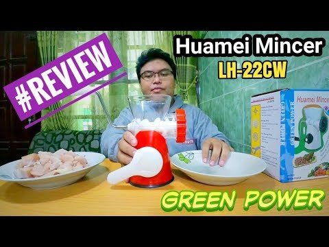 Kitchen - Review Huamei Mincer LH-22CW Green Power