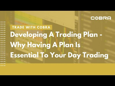 Developing A Trading Plan - Why Having A Plan Is Essential To Your Day Trading