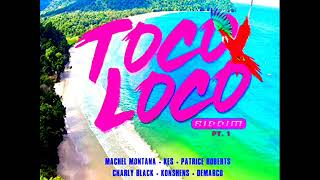 Toco Loco Riddim Mix (Full) Feat. Charly Black, Konshens, Demarco (November 2018)