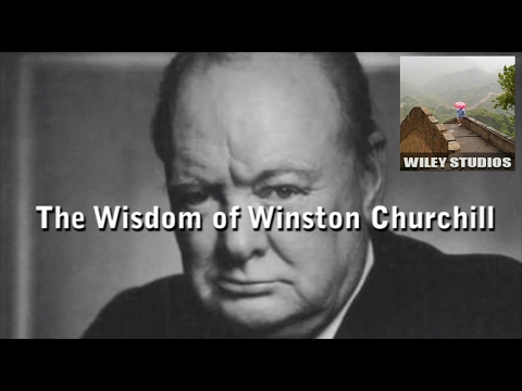 The Wisdom of Winston Churchill - Famous Quotes