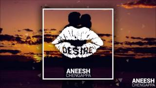 Aneesh Chengappa - Desire [Cover Art] [Sep 2016]