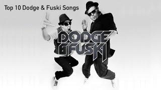 Top 10 Dodge & Fuski Songs (Download Links)