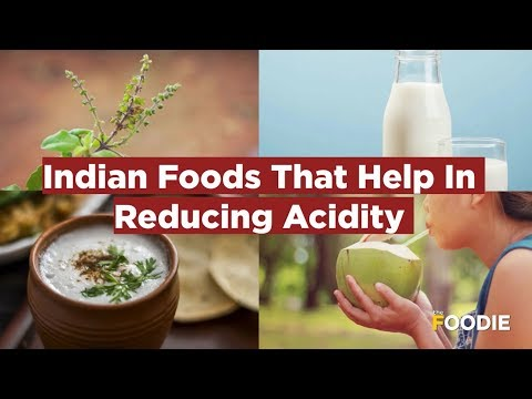 Indian Foods That Help In Reducing Acidity -  Effective ways to cure Acidity