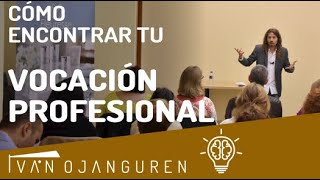 Cómo descubrir tu VOCACIÓN PROFESIONAL - Iván Ojanguren